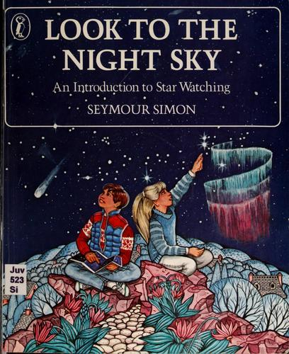 Look to the night sky by Seymour Simon, Seymour Simon