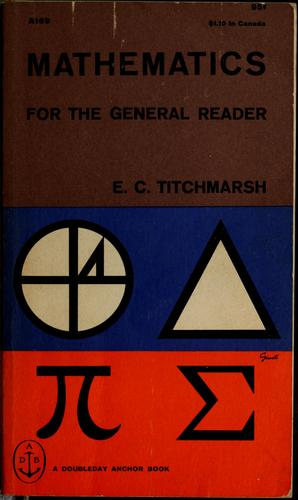 Mathematics, for the general reader. by E. C. Titchmarsh