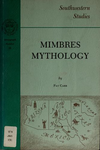 Mimbres mythology by Pat M. Carr