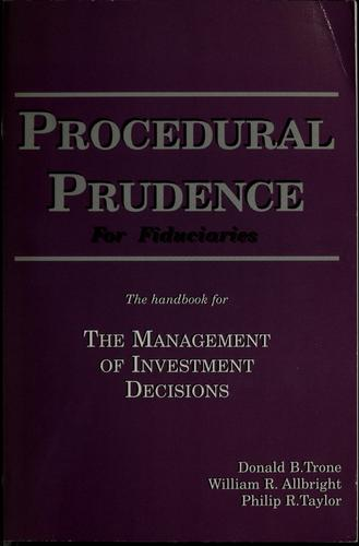 Procedural prudence for fiduciaries by Donald B. Trone