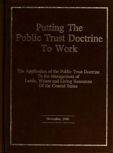 Putting the Public Trust Doctrine to work by David C. Slade