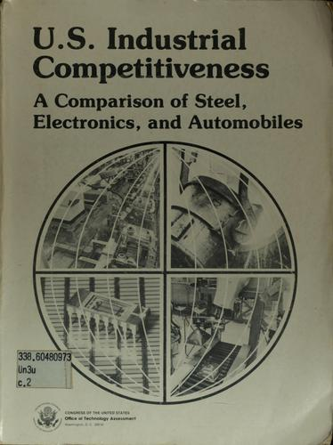 U.S. industrial competitiveness by United States. Congress. Office of Technology Assessment.