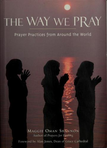 The way we pray by Maggie Oman Shannon