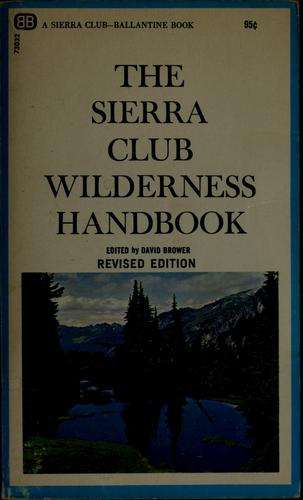 The Sierra Club wilderness handbook by David Ross Brower