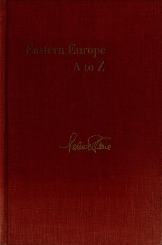 Eastern Europe, A to Z by Robert S. Kane
