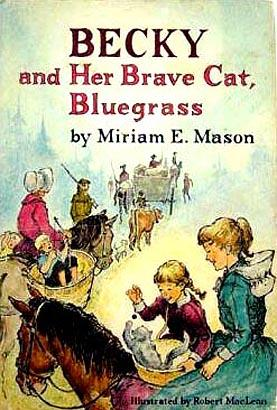 Becky and her brave cat, Bluegrass by Miriam E. Mason