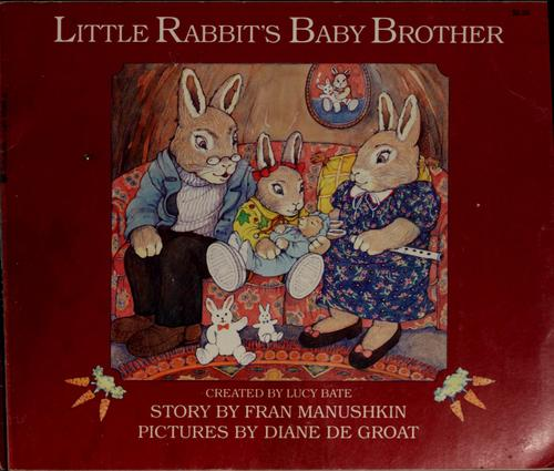 Little Rabbit's baby brother by Fran Manushkin