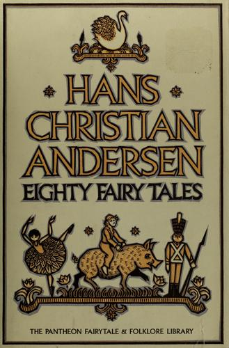 Eighty fairy tales by Hans Christian Andersen