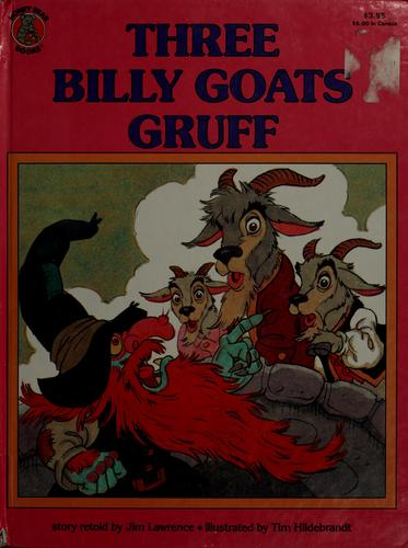 The three billy goats Gruff by Jim Lawrence