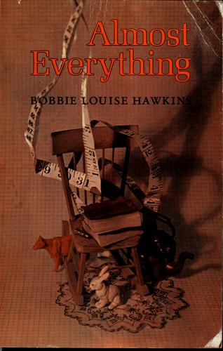 Almost everything by Bobbie Louise Hawkins