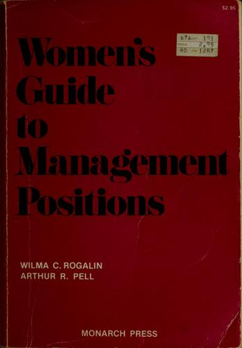 Women's guide to management positions by Wilma C. Rogalin