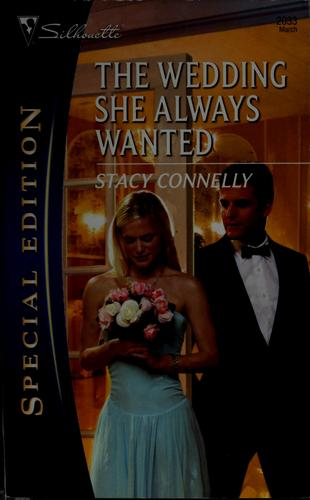 The wedding she always wanted by Stacy Connelly