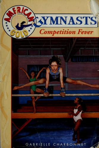 Competition fever by Gabrielle Charbonnet