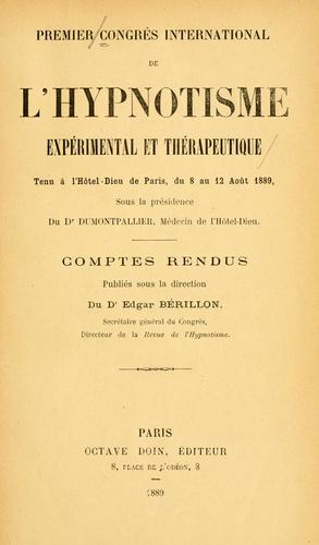 Comptes rend by Congr©Łes international de l'hypnotisme exp©Øerimental et th©Øerapeutique. Paris 1889. [from old catal