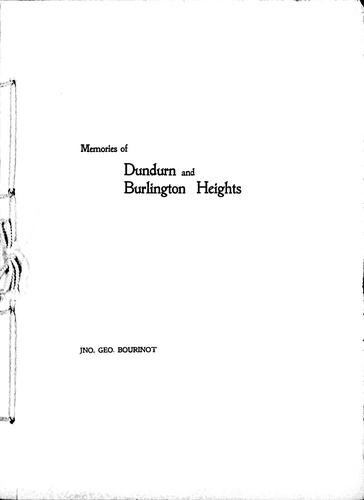 Memories of Dundurn and Burlington Heights by Bourinot, John George Sir