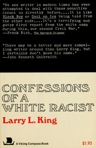 Confessions of a white racist by King, Larry L.