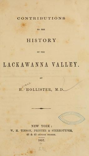 Contributions to the history of the Lackawanna Valley by H. Hollister