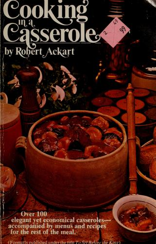 Cooking in a casserole by Robert C. Ackart