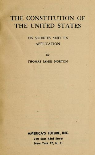 The constitution of the United States by Thomas James Norton