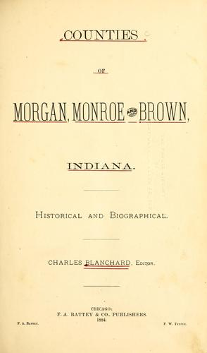 Counties of Morgan, Monroe, and Brown, Indiana by Blanchard, Charles