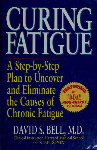 Curing fatigue by David S. Bell