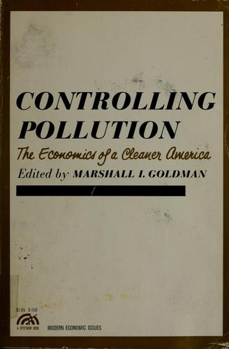 Controlling pollution by Marshall I. Goldman
