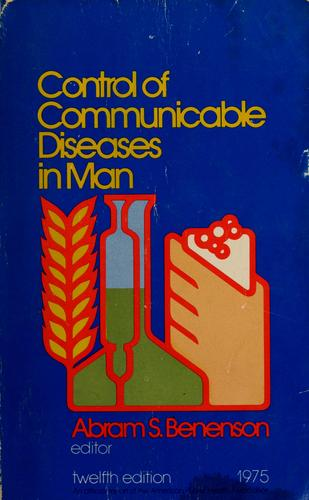 Control of communicable diseases in man by American Public Health Association.
