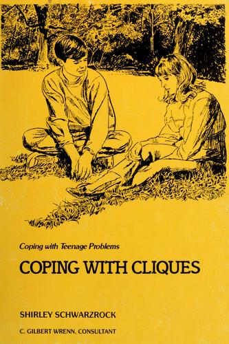 Coping with cliques by Shirley Pratt Schwarzrock
