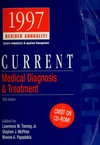 Current medical diagnosis & treatment, 1997 by Lawrence M. Tierney