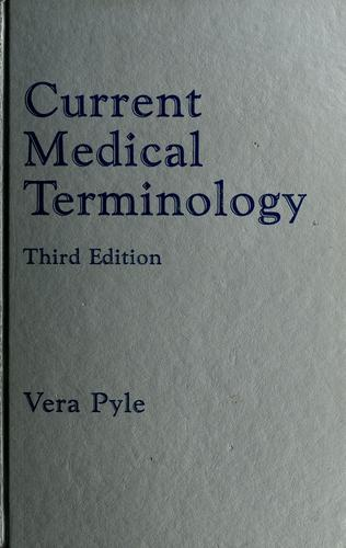 Current medical terminology by Vera Pyle