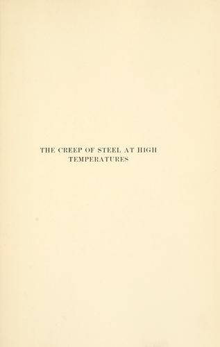 The creep of steel at high temperatures by F. H. Norton