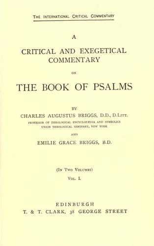 A critical and exegetical commentary on the book of Psalms by Charles A. Briggs