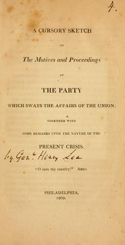A cursory sketch of the motives and proceedings of the party which sways the affairs of the Union …