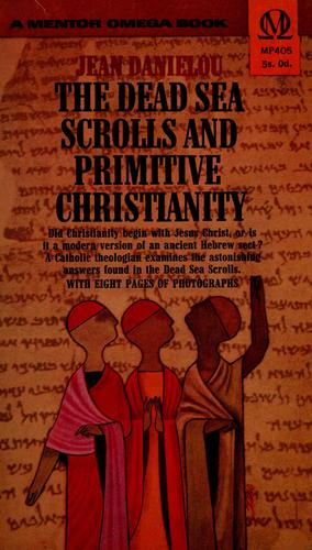 The Dead Sea scrolls and primitive Christianity by Jean Daniélou