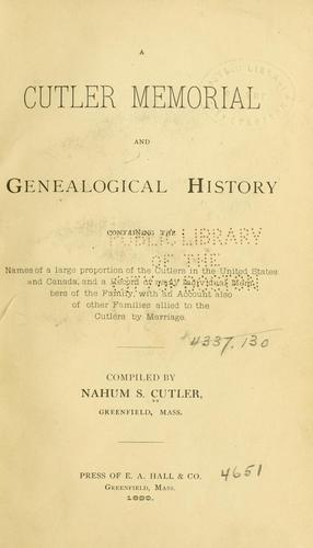A Cutler memorial and genealogical history by Nahum Sawin Cutler