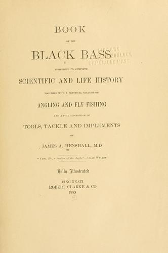 Book of the black bass by James A. Henshall