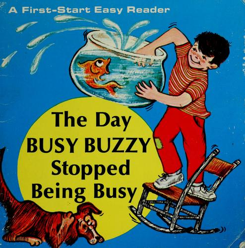 The day Busy Buzzy stopped being busy by Judith Fringuello