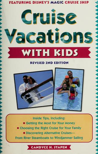 Cruise vacations with kids by Candyce H. Stapen