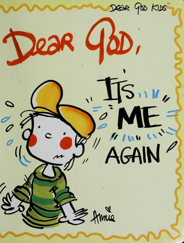 Dear God, it's me again! by Annie Fitzgerald
