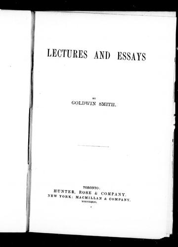 Lectures and essays by by Goldwin Smith