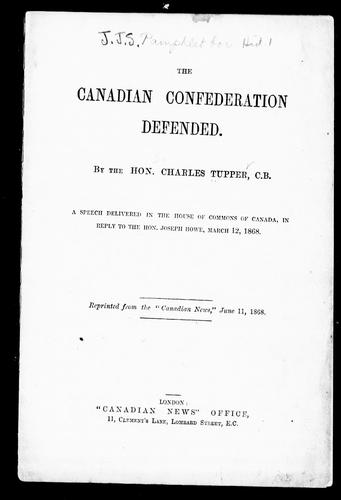 The Canadian confederation defended by Tupper, Charles Sir