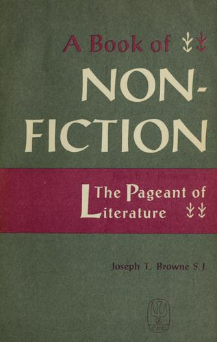 A book of nonfiction. by Joseph T. Browne