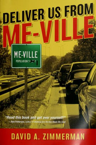 Deliver us from me-ville by David A. Zimmerman
