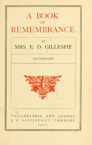 A book of remembrance by E. D. Gillespie