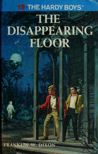 The disappearing floor / The Hardy Boys mystery stories #19 by Franklin W. Dixon