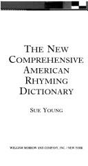 The new comprehensive American rhyming dictionary by Sue Young