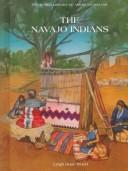 The Navajo Indians by Leigh Hope Wood
