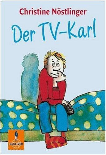 Der TV-Karl by Christine Nöstlinger, Jutta Bauer