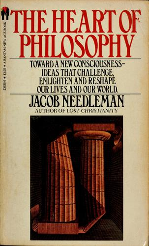 The heart of philosophy by Jacob Needleman