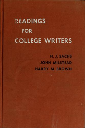 Readings for college writers by H. J. Sachs